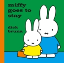 Miffy Goes to Stay - Book