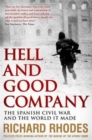 Hell and Good Company : The Spanish Civil War and the World it Made - Book