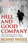 Hell and Good Company : The Spanish Civil War and the World it Made - eBook