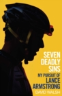Seven Deadly Sins : My Pursuit of Lance Armstrong - eBook