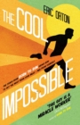 The Cool Impossible : The coach from Born to Run shows how to get the most from your miles - and from yourself - eBook
