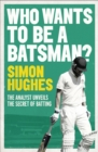 Who Wants to be a Batsman? - Book