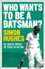 Who Wants to be a Batsman? - eBook