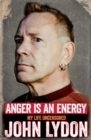 Anger is an Energy: My Life Uncensored - eBook
