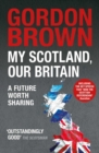 My Scotland, Our Britain : A Future Worth Sharing - eBook