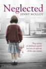 Neglected : True stories of children's search for love in and out of the care system - Book