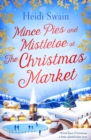 Mince Pies and Mistletoe at the Christmas Market - eBook