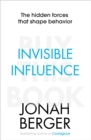 Invisible Influence : The hidden forces that shape behaviour - Book