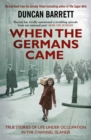 When the Germans Came : True Stories of Life under Occupation in the Channel Islands - Book