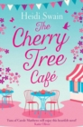 The Cherry Tree Cafe : Cupcakes, crafting and love - the perfect summer read for fans of Bake Off - eBook