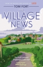 The Village News : The Truth Behind England's Rural Idyll - eBook