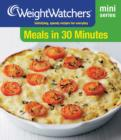 Weight Watchers Mini Series: Meals in 30 Minutes - eBook