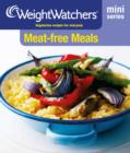 Weight Watchers Mini Series: Meat-free Meals - eBook