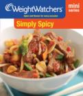 Weight Watchers Mini Series: Simply Spicy - eBook