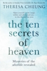The Ten Secrets of Heaven : Mysteries of the afterlife revealed - eBook