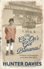 The Co-Op's Got Bananas : A Memoir of Growing Up in the Post-War North - Book