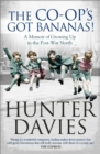 The Co-Op's Got Bananas : A Memoir of Growing Up in the Post-War North - eBook