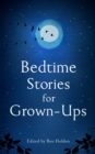 Bedtime Stories for Grown-ups - Book