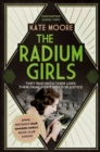 The Radium Girls : They paid with their lives. Their final fight was for justice. - eBook