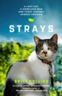 Strays : The True Story of a Lost Cat, a Homeless Man and Their Journey Across America - Book