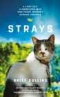 Strays : The True Story of a Lost Cat, a Homeless Man and Their Journey Across America - eBook