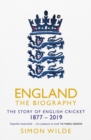 England: The Biography : The Story of English Cricket - Book