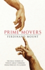 Prime Movers : The real stories of twelve great thinkers from Pericles to Gandhi - Book
