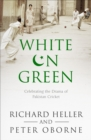 White on Green : A Portrait of Pakistan Cricket - Book