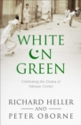 White on Green : A Portrait of Pakistan Cricket - eBook