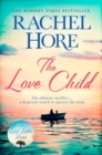 The Love Child : From the author of the Richard and Judy bestseller Last Letter Home
