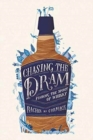 Chasing the Dram : Finding the Spirit of Whisky - Book