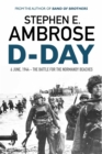 D-Day : June 6, 1944: The Battle For The Normandy Beaches - Book