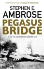 Pegasus Bridge : D-day: The Daring British Airborne Raid - Book