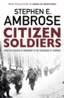Citizen Soldiers : From The Normandy Beaches To The Surrender Of Germany - Book