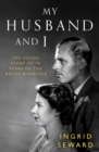 My Husband and I : The Inside Story of 70 Years of the Royal Marriage - Book