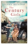 The Century Girls : The Final Word from the Women Who've Lived the Past Hundred Years of British History - eBook