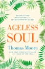 Ageless Soul : An uplifting meditation on the art of growing older - Book