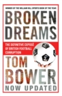 Broken Dreams : Vanity, Greed And The Souring of British Football - eBook