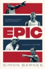 Epic : In Search of the Soul of Sport and Why It Matters - Book