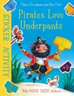 Pirates Love Underpants: Sticker Activity - Book