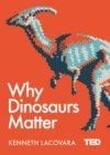 Why Dinosaurs Matter - Book