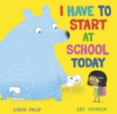 I Have to Start at School Today - Book