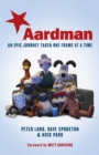 Aardman: An Epic Journey : Taken One Frame at a Time - Book