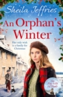 An Orphan's Winter : The perfect heart-warming festive saga for Christmas 2019