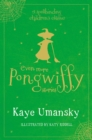 Even More Pongwiffy Stories : The Pantomime and The Spellovision Song Contest and Back on Track - Book