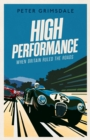 High Performance: When Britain Ruled the Roads - Book
