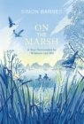 On the Marsh : A Year Surrounded by Wildness and Wet - eBook
