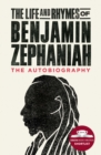 The Life and Rhymes of Benjamin Zephaniah : The Autobiography - eBook