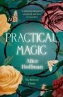 Practical Magic : The Beloved Novel of Love, Friendship, Sisterhood and Magic - eBook