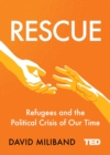 Rescue : Refugees and the Political Crisis of Our Time - Book